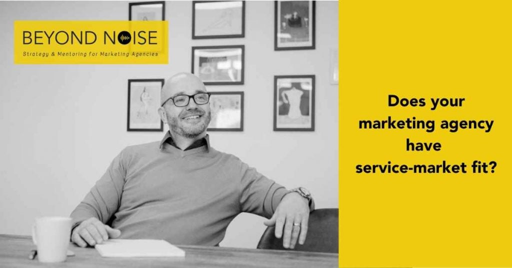Gareth Healey asks does your marketing agency have service-market fit?