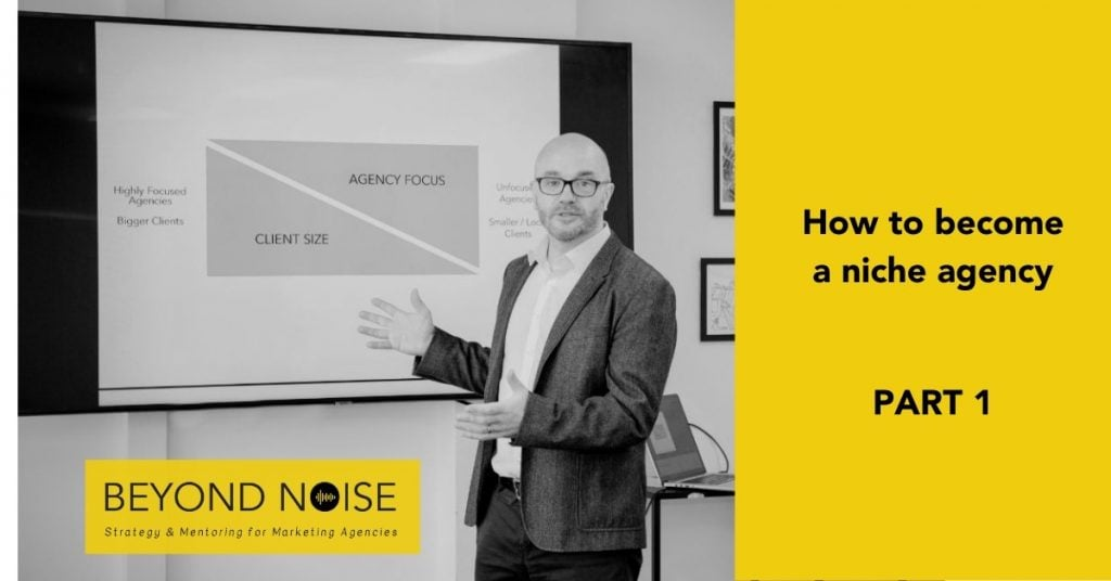 Becoming a niche agency