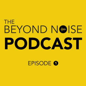 The Beyond Noise Podcast Episode 1 - Gareth Healey talks voice tech with the CEO of Altavox, Katy Bass