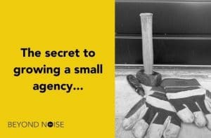 Tools to grow a small agency from Beyond Noise