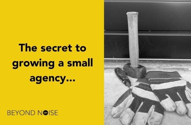 The secret to growing a small agency